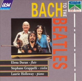 Elena Duran, Stéphane Grappelli & Laurie Holloway – Bach To The Beatles (1991)