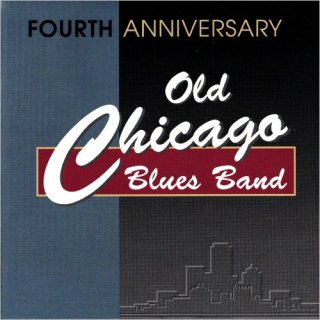 Old Chicago Blues Band – Fourth Anniversary –