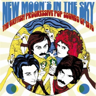 New Moon's In The Sky (The British Progressive Pop Sounds Of 1970) (2019)