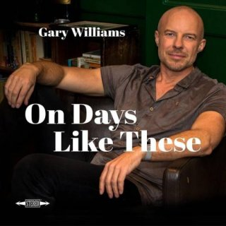 Gary Williams – On Days Like These (2020)
