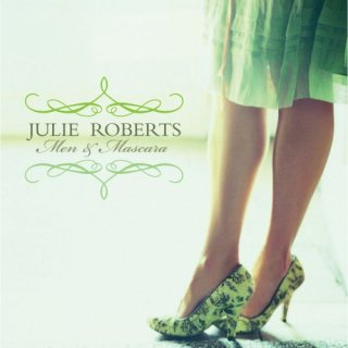 Julie Roberts – Men & Mascara (2006)