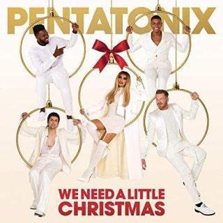 Pentatonix :We Need A Little Christmas – 2020 –