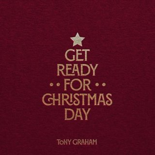 Tony Graham – Get Ready For Christmas Day (2020)