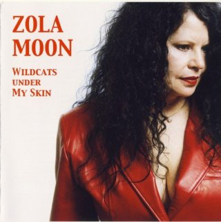 Zola Moon – Wildcats Under My Skin (2007)