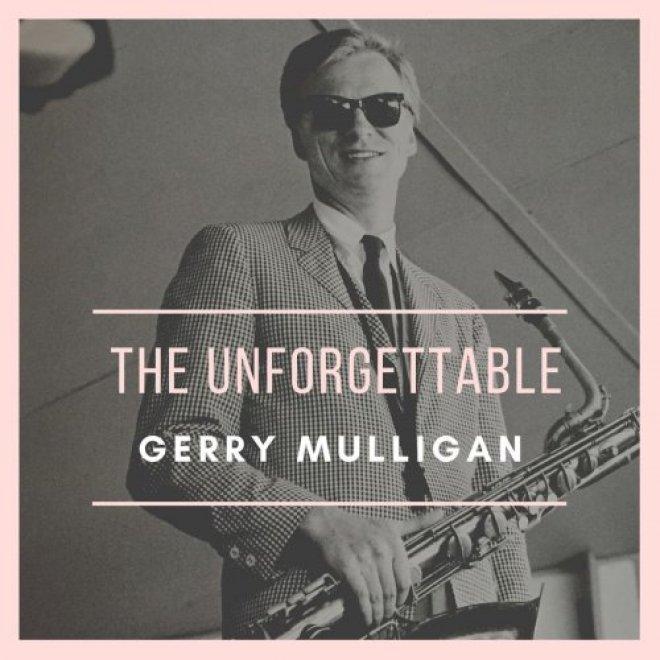 Gerry Mulligan - The Unforgettable (2021)