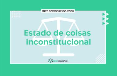 Estado de coisas inconstitucional