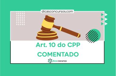 Art. 10 do CPP [COMENTADO]