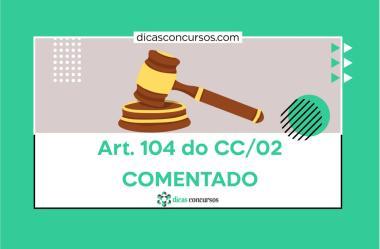 Art. 104 do CC [COMENTADO]