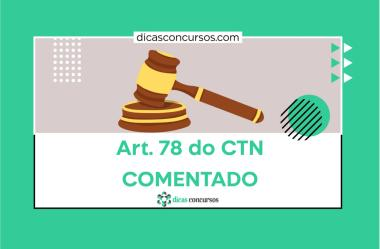Art. 78 do CTN [COMENTADO]