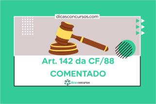 Art. 142 da CF [COMENTADO]