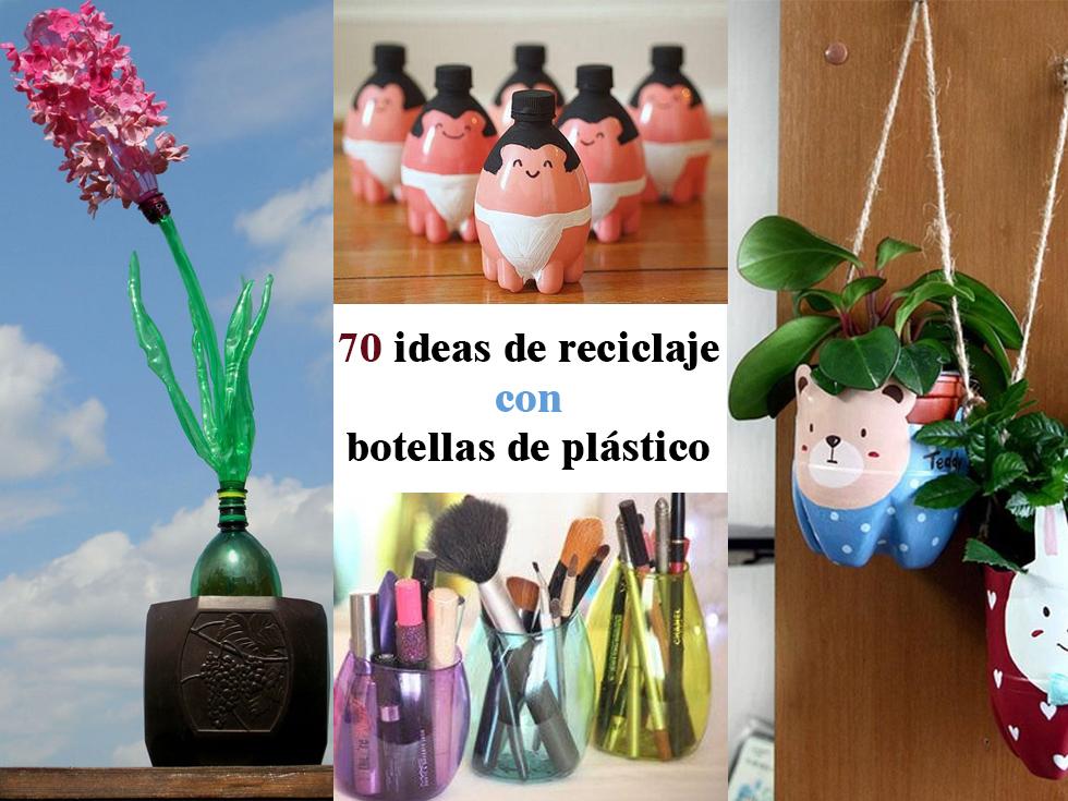 70 ideas de reciclaje con botellas de plstico