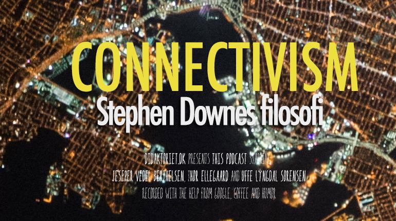 Connectivism – Stephen Downes filosofi