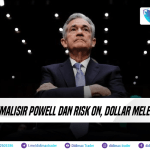 MINIMALISIR POWELL DAN RISK ON, DOLLAR MELEMAH
