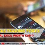 Kupas Trading Forex Online Modal Kecil, Worth it kah?