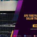 Apa Yang Paling Penting Dalam Trading Forex?