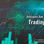 Antisipasi Dan Reaksi Dalam Trading Forex