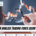 Belajar Analisa Trading Forex Disini Gratis!
