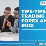 TIPS-TIPS TRADING FOREX ANTI RUGI