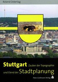 """Roland Ostertag: """"Stuttgart – Zauber der Topographie und Elend der Stadtplanung"""""""