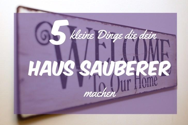 5 kleine dinge die dein haus sauberer machen die hausmutter. Black Bedroom Furniture Sets. Home Design Ideas