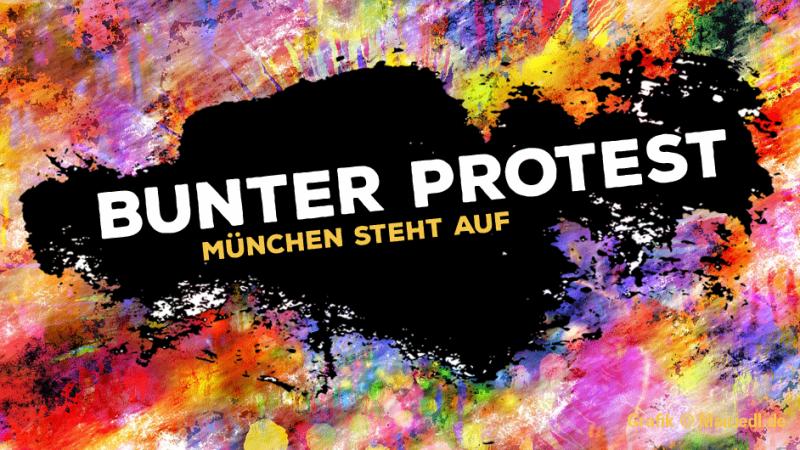 Bunter Protest - München steht auf - Demos und Aktionen