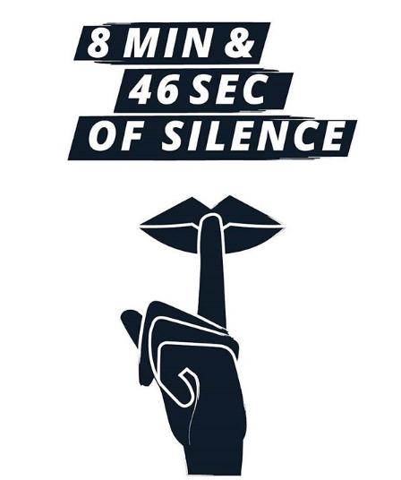 8 MIN & 46 SEC OF SILENCE