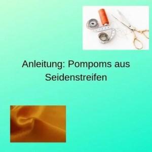 Anleitung Pompoms aus Seidenstreifen