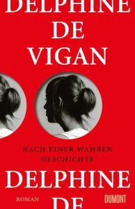 Delphine de Vignan_Nach einer wahren Geschichte