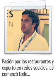 Pasión por los restaurantes y experto en redes sociales, así comenzó todo...
