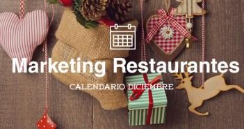 Diciembre 2015-Calendario de acciones de marketing para restaurantes