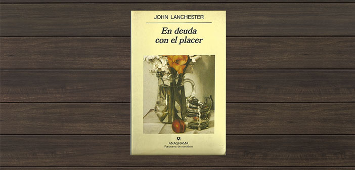 Indebted to the pleasure of John Lanchester