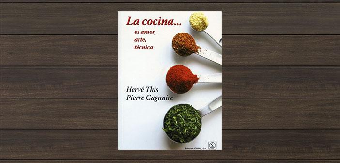 The kitchen ... is love, art, técnica de Hervé This is Pierre Gagnaire