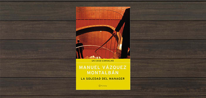 The solitude of manager Manuel Vazquez Montalban
