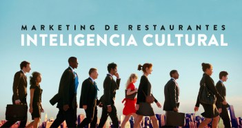 Marketing de restaurantes la importancia de la inteligencia cultural