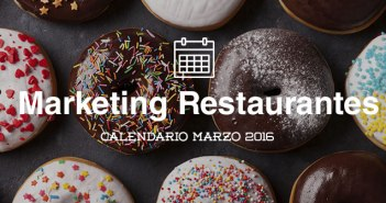 Marzo-2016-calendario-de-acciones-de-marketing-para-restaurantes