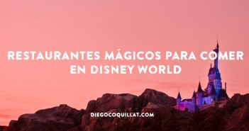 7 restaurantes mágicos para comer en Disney World