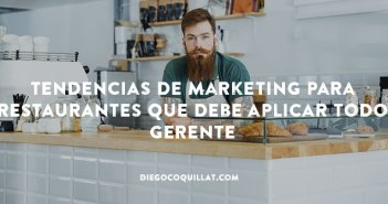 Las 7 tendencias de marketing para restaurantes que debe aplicar todo gerente