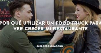Por qué utilizar un Food Truck para ver crecer mi restaurante