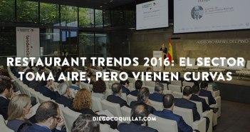 Restaurant Trends 2016: El sector toma aire, pero vienen curvas
