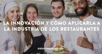 Qué es la innovación y cómo aplicarla de manera sistemática a la industria de los restaurantes