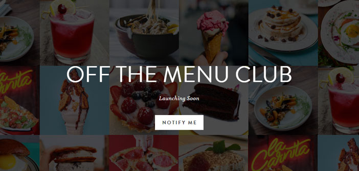 For demanding and eager to innovate and surprise foodies application it exists Off the Menu