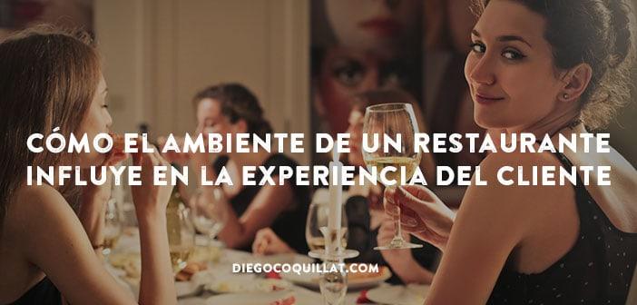 Cómo el ambiente de un restaurante influye en la experiencia del cliente