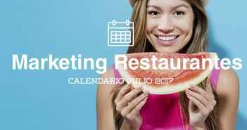 Julio de 2017: calendario de acciones de marketing para restaurantes