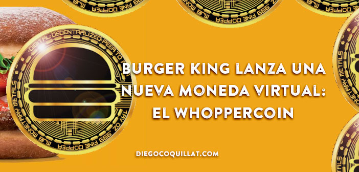 Burger King lanza una nueva moneda virtual: el Whoppercoin