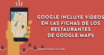 Google incluye vídeos en las fichas de los restaurantes de Google Maps
