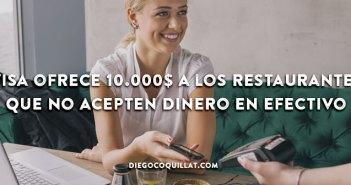 Visa ofrece 10.000$ a los restaurantes que no acepten dinero en efectivo