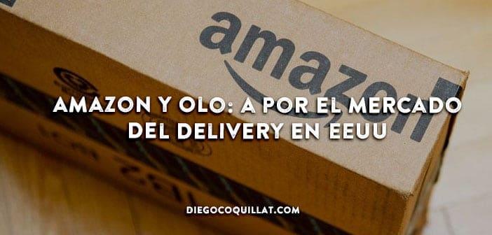 Amazon se asocia con Olo para conquistar el mercado de entregas a domicilio de restaurantes en Estados Unidos