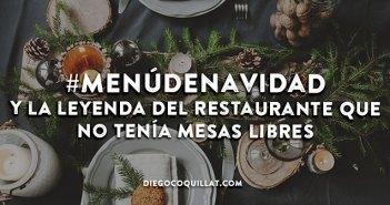 #MenúDeNavidad y la leyenda del restaurante que no tenía mesas libres