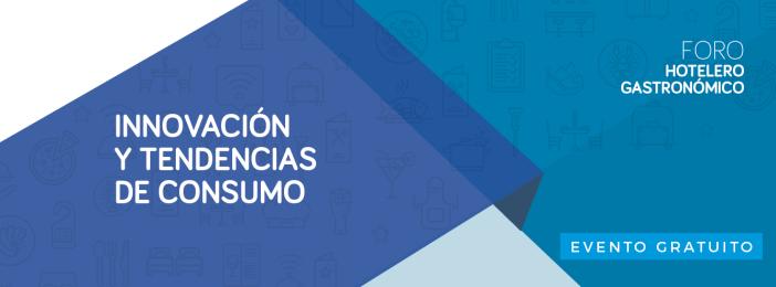 I Forum de l'innovation et les tendances des consommateurs gastronomiques le secteur de l'Hôtel