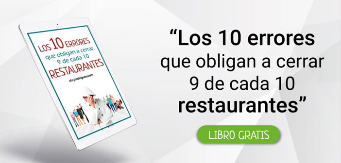 HIP et Eloy Rodriguez, Consultant en marketing culinaire, Ils vous donnent les clés pour éviter 10 les erreurs qui nécessitent à proximité 9 en 10 restaurants.